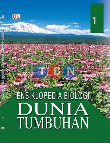 ENSIKLOPEDIA BIOLOGI DUNIA TUMBUHAN